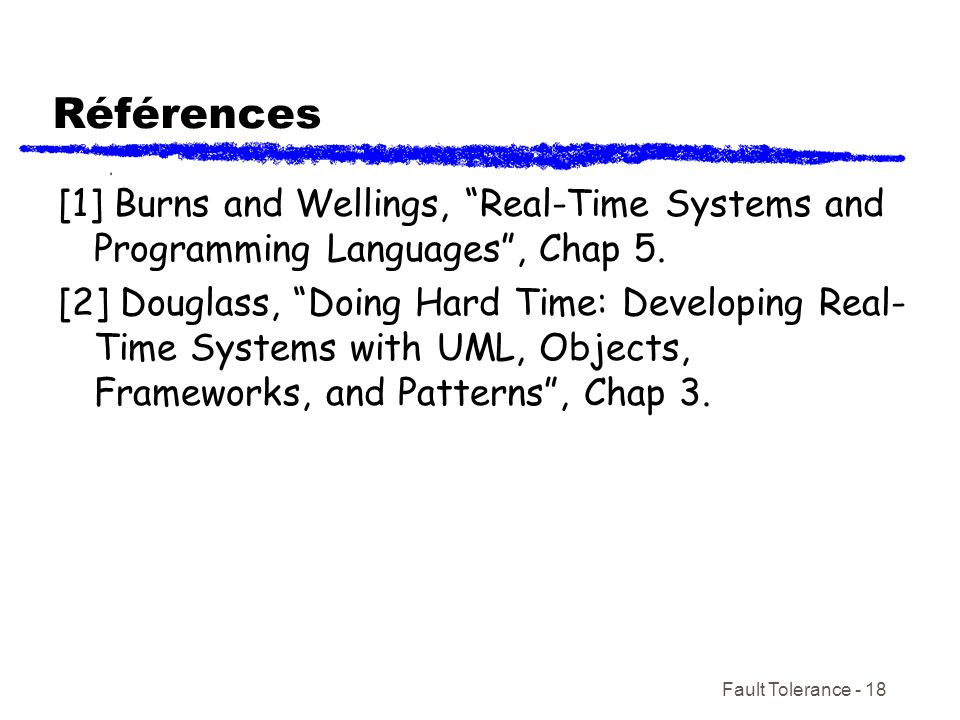 Références [1] Burns and Wellings, Real-Time Systems and Programming Languages , Chap 5.